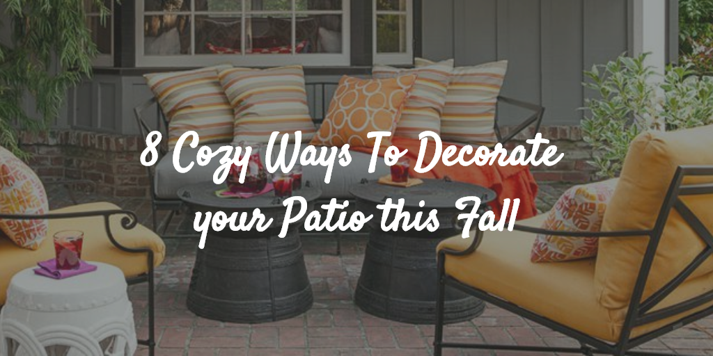 8 Cozy Ways To Decorate your Patio this Fall
